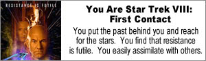 You are Star Trek: First Contact